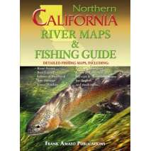 California Travel & Recreation :Northern California River Maps & Fishing Guide: Revised 2016 Edition