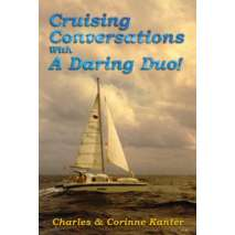 Sailing & Nautical Narratives, Cruising Conversations with A Daring Duo!