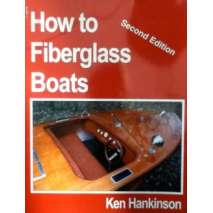 Boatbuilding, Design, Outfitting, How to Fiberglass Boats, 2nd edition
