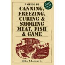 Canning & Preserving, A Guide to Canning, Freezing, Curing & Smoking Meat, Fish & Game