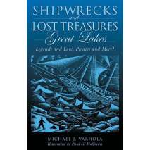 Shipwrecks & Maritime Disasters, Shipwrecks & Lost Treasures: Great Lakes