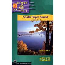 Washington Travel & Recreation Guides, South Puget Sound Afoot & Afloat, 4th edition