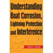 Boat Maintenance & Repair :Understanding Boat Corrosion, Lightning Protection & Interference
