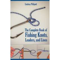 Outdoor Knots, Complete Book of Fishing Knots, Leaders, & Lines: Reissue Edition