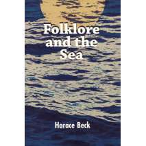 Maritime & Naval History, Folklore and the Sea