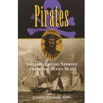 Pirates :Pirates: Swashbuckling Stories from the Seven Seas