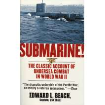 Submarines & Military Related :Submarine! The Classic Account of Undersea Combat in World War II
