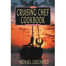 Cooking Aboard, Cruising Chef Cookbook: 2nd edition