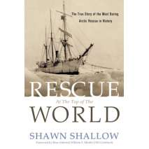 Sailing & Nautical Narratives, Rescue at the Top of the World