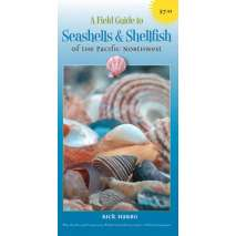 Beachcombing & Seashore Field Guides, A Field Guide to Seashells & Shellfish of the Pacific Northwest (Folding Pocket Guide)