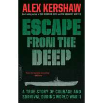 Submarines & Military Related, Escape from the Deep: A True Story of Courage and Survival During World War II