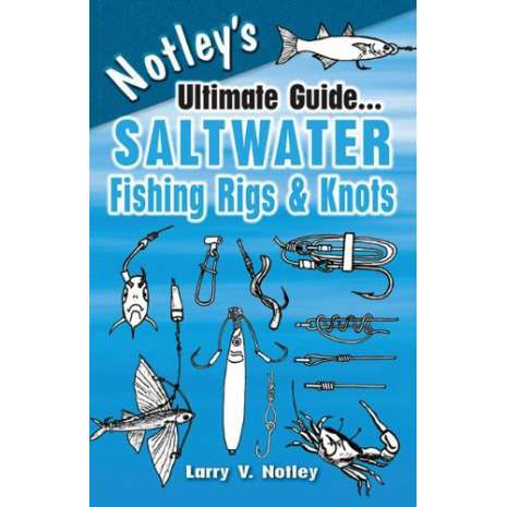 Knots, Canvaswork & Rigging, Notley's Ultimate Guide...Saltwater Fishing Rigs & Knots