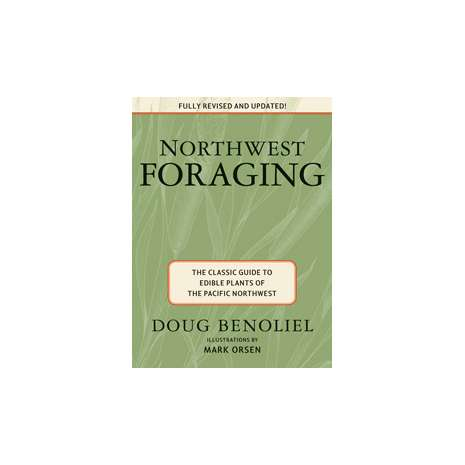 Foraging :NORTHWEST FORAGING: The Classic Guide to Edible Plants of the Pacific Northwest