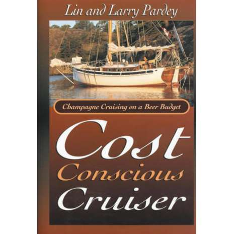 Lin & Larry Pardey, Cost Conscious Cruiser