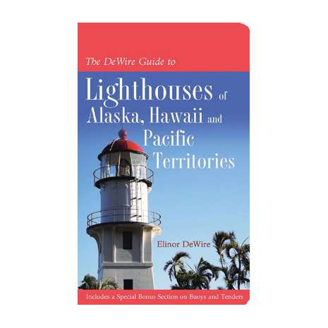 Lighthouses :DeWire Guide to Lighthouses of Alaska, Hawai'i, and U.S. Pacific Territories