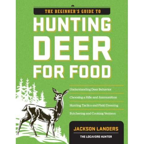 Hunting & Tracking :The Beginner's Guide to Hunting Deer for Food