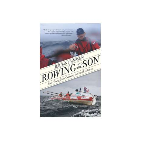 Sailing & Nautical Narratives :Rowing into the Son : Four Young Men Crossing the North Atlantic