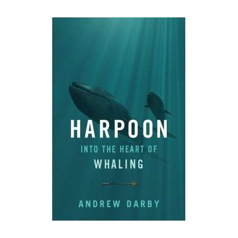 Maritime & Naval History, Harpoon: Into the Heart of Whaling
