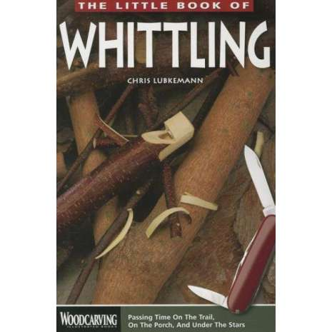 Crafts & Hobbies, The Little Book of Whittling: New Ed.