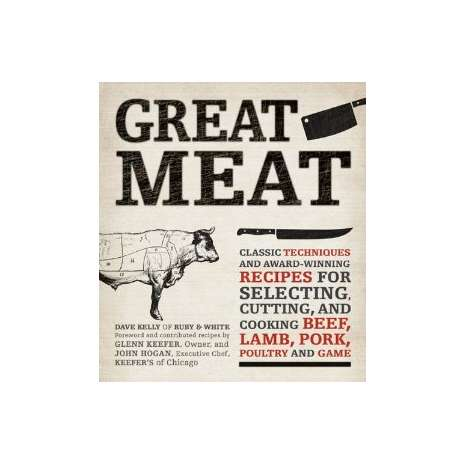 BBQ, Smoking, Grilling :Great Meat: Classic Techniques and Award-Winning Recipes for Selecting, Cutting, and Cooking Beef, Lamb, Pork, Poultry and Game