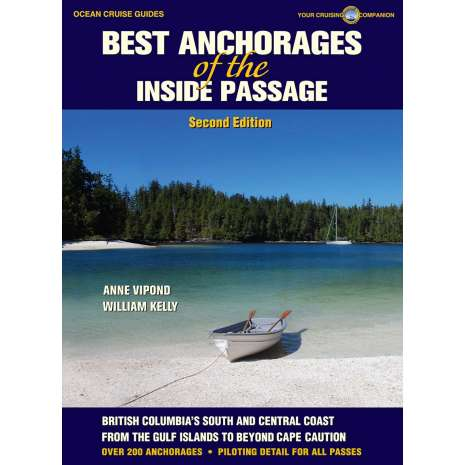 Pacific Northwest Travel & Recreation :BEST ANCHORAGES OF THE INSIDE PASSAGE – Second Edition