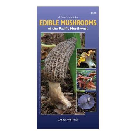 Mushroom Identification Guides :A Field Guide to Edible Mushrooms of the Pacific Northwest (Folding Pocket Guide)