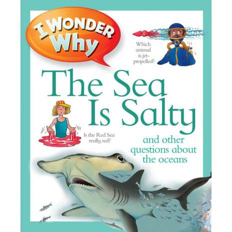 Ocean & Seashore :I Wonder Why the Sea is Salty