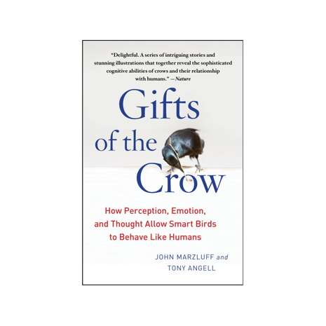 Birding :Gifts of the Crow: How Perception, Emotion, and Thought Allow Smart Birds to Behave Like Humans
