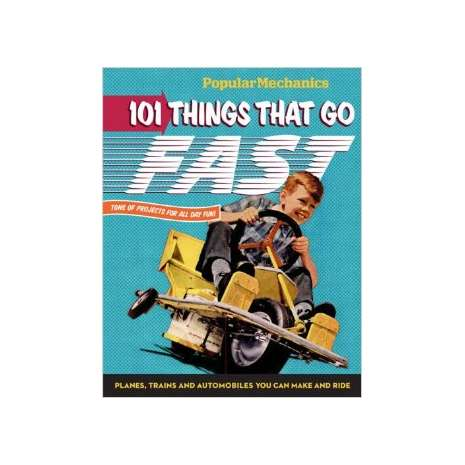 Boats, Trains, Planes, Cars, etc. :101 Things That Go Fast: Planes, Trains and Automobiles You can Make and Ride
