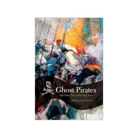 Pirates :Ghost Pirates: And Other Tales of the High Seas