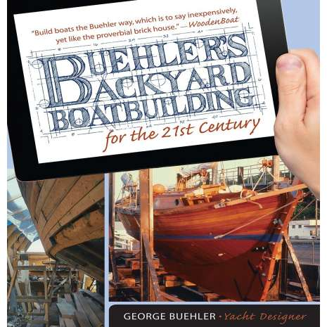 Boat Building :Buehler's Backyard Boatbuilding for the 21st Century