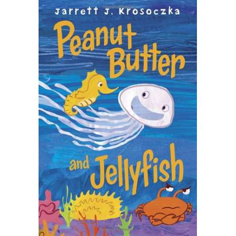 Children's Classics :Peanut Butter and Jellyfish