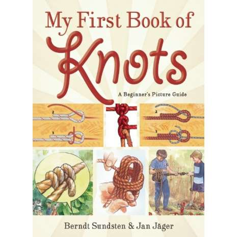 Outdoor Knots :My First Book of Knots: A Beginner's Picture Guide