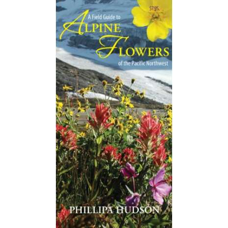 Tree, Plant & Flower Identification Guides :A Field Guide to Alpine Flowers of the Pacific Northwest