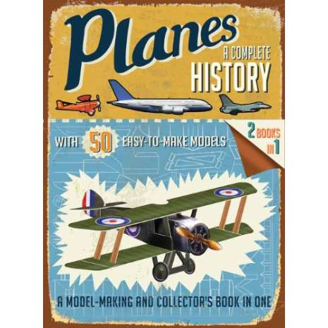Boats, Trains, Planes, Cars, etc. :Planes: A Complete History