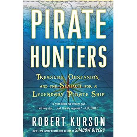 Sailing & Nautical Narratives :Pirate Hunters: Treasure, Obsession, and the Search for a Legendary Pirate Ship