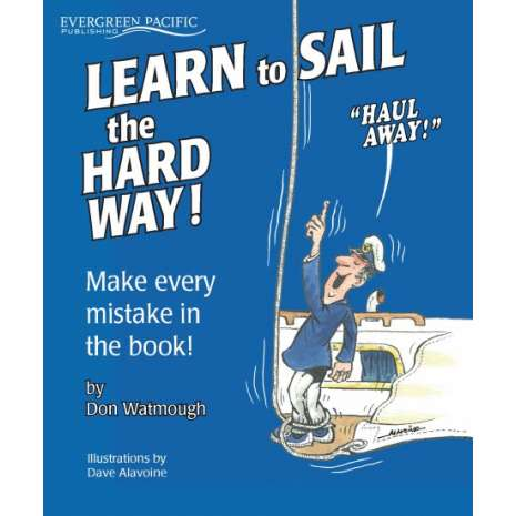 Boathandling & Seamanship :Learn to Sail the Hard Way! Make Every Mistake in the Book