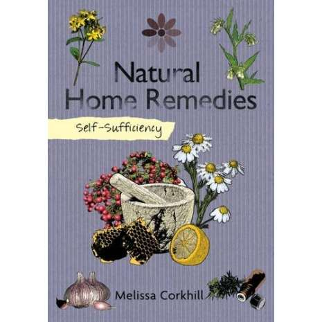 Self-Reliance, Self-Sufficiency: Natural Home Remedies