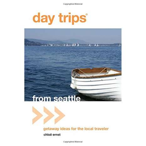 Washington Travel & Recreation Guides :Day Trips® from Seattle: Getaway Ideas For The Local Traveler
