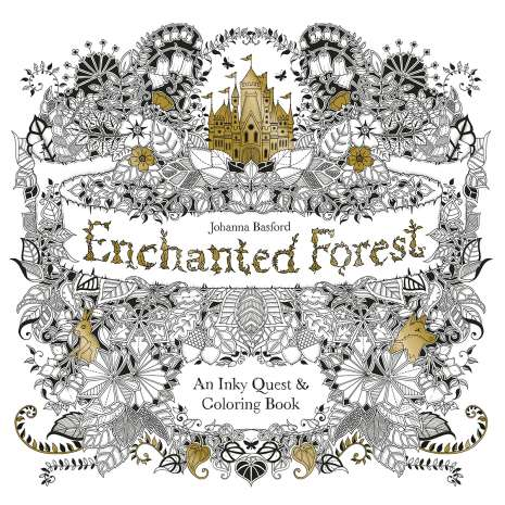 Adult Coloring Books, Enchanted Forest: An Inky Quest & Coloring Book