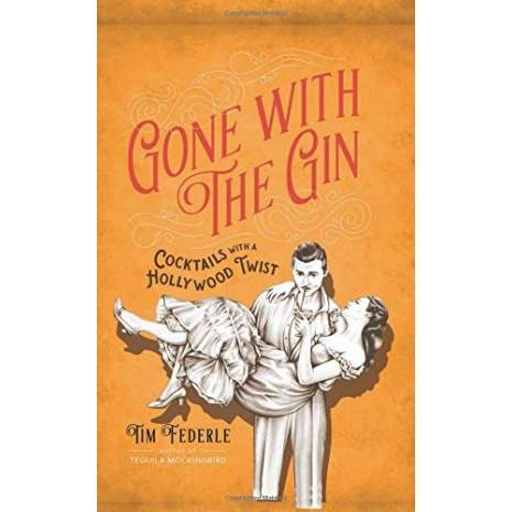 Beer, Wine & Spirits :Gone with the Gin: Cocktails with a Hollywood Twist