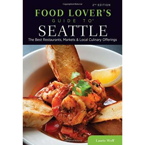 Regional Cooking, Food Lovers' Guide to® Seattle: The Best Restaurants, Markets & Local Culinary Offerings