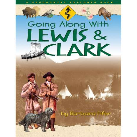 History for Kids :Going Along with Lewis & Clark