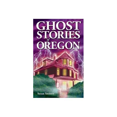 Ghost Stories, Ghost Stories of Oregon