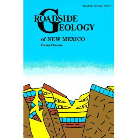 Rocks, Minerals & Geology Field Guides :Roadside Geology of New Mexico