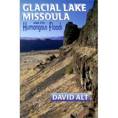 Other Field Guides, Glacial Lake Missoula and Its Humongous Floods