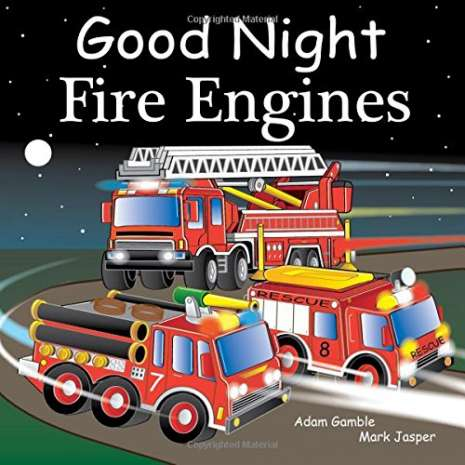 Boats, Trains, Planes, Cars, etc. :Good Night Fire Engines