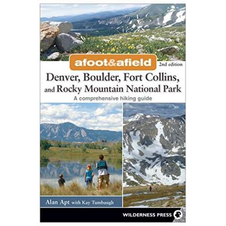 Rocky Mountain and Southwestern USA Travel & Recreation :Afoot and Afield: Denver, Boulder, Fort Collins, and Rocky Mountain National Park: 184 Spectacular Outings in the Colorado Rockies