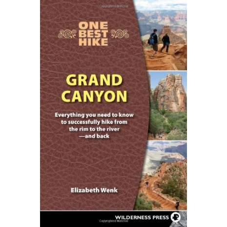 Rocky Mountain and Southwestern USA Travel & Recreation :One Best Hike: Grand Canyon: Everything You Need to Know to Successfully Hike from the Rim to the River — and Back