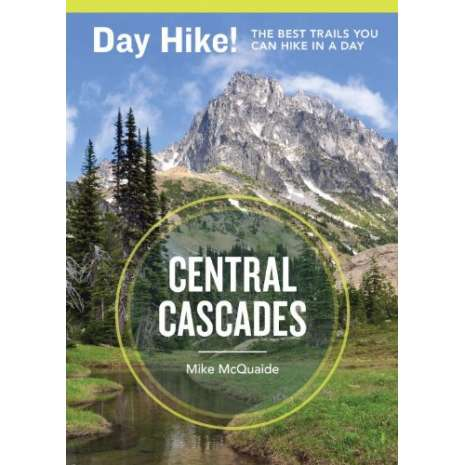Pacific Northwest Travel & Recreation :Day Hike! Central Cascades, 3rd Edition